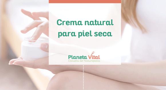 crema natural para piel seca